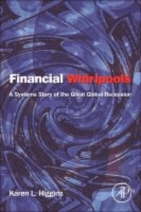 Financial Whirlpools - A Systems Story of the Great Global Recession.