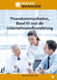 Finanzkommunikation, Basel III und die Unternehmensfinanzierung.