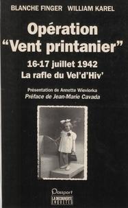 """Finger et  Karel - Opération """"Vent printanier"""" - 16-17 juillet 1942, la rafle du Vél'd'Hiv."""