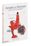 Finn Buckley et Michael Buckley - Homère le homard doit-il rester dîner ?.