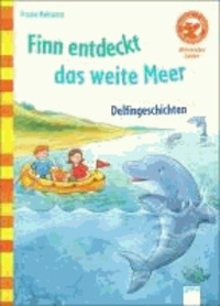 Finn entdeckt das weite Meer. Delfingeschichten.