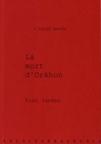 Finn Iunker - La mort d'Orkhon.