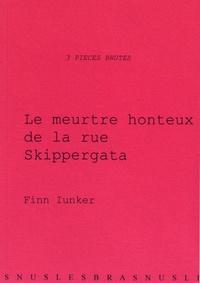 Finn Iunker - Le meurtre honteux de la rue Skippergata.