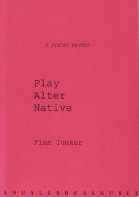 Finn Iunker - Play Alter Native.