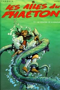 Fino et Didier Tarquin - Les ailes du Phaeton Tome 1 : Le ventre de Kashoum.