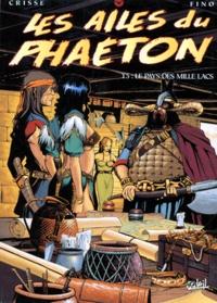 Fino et  Crisse - Les ailes du Phaeton Tome 5 : Le pays des mille lacs.