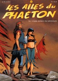 Fino et  Crisse - Les ailes du Phaeton Tome 6 : L'aube rouge du Médianos.