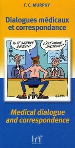 Finola-C. Murphy - Dialogues médicaux et correspondance - Edition bilingue français-anglais.