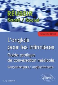 Finola Murphy - L'anglais pour les infirmières - Guide pratique de conversation médicale - Exercices de français et d'anglais.