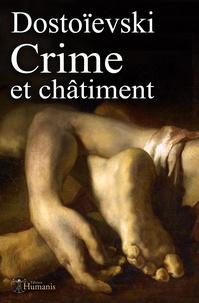 Fiodor Dostoïevski - Crime et châtiment - (augmenté, annoté et illustré).