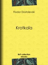 Fiodor Dostoïevski et Ely Halpérine-Kaminsky - Krotkaïa.