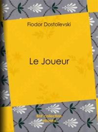 Fiodor Dostoïevski et Ely Halpérine-Kaminsky - Le Joueur.