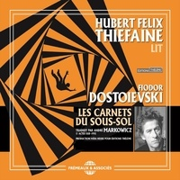 Fiodor Dostoïevski et Hubert-Félix Thiéfaine - Les Carnets du sous-sol.