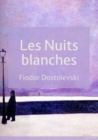 Fiodor Dostoïevski - Les Nuits blanches.