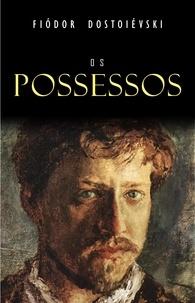 Fiodor Dostoïevski - Os Possessos.