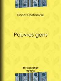 Fiodor Dostoïevski et Victor Derély - Pauvres gens.