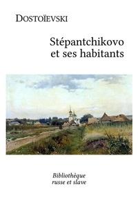 Fiodor Dostoïevski et  Henri Mongault - Stépantchikovo et ses habitants.
