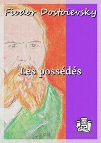 Fiodor Dostoïevsky et Victor Derély - Les possédés.