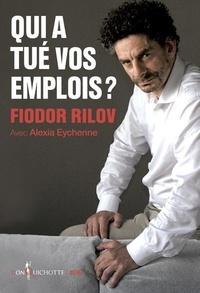 Qui a tué vos emplois ? - Fiodor Rilov |