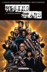 Fiona Avery et J. michael Straczynski - Rising Stars 5 : Rising stars T05 Intouchable - Intouchable.