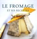 Fiona Beckett - Le fromage et ses recettes - De la fondue au cheesecake.