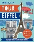 Fiona Biggs et Cathy Brear - Contruis ta tour Eiffel - Avec une maquette de plus de 55cm ! Avec plein d'infos et d'illustrations historiques !.