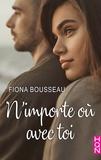 Fiona Bousseau - N'importe où avec toi.