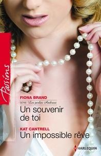 Fiona Brand et Kat Cantrell - Souvenir de toi - Un impossible rêve - T4 - Les perles Ambrosi.