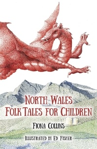Fiona Collins - North Wales Folk Tales for Children.
