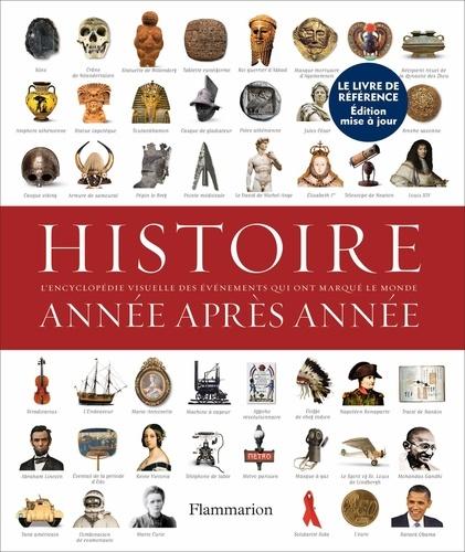 Histoire année après année. Encyclopedie visuelle des événements qui ont marqué l'Histoire