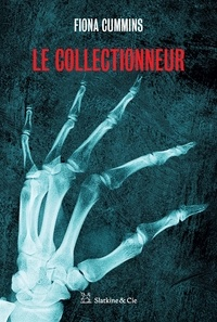 Fiona Cummins - Le collectionneur.