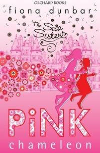 Fiona Dunbar - Pink Chameleon - Book 1.