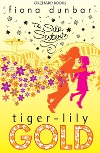 Fiona Dunbar - Tiger-lily Gold - Book 3.