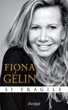 Fiona Gélin - Si fragile.