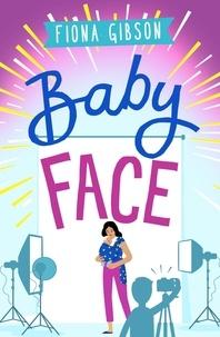 Fiona Gibson - Babyface - Fiona Gibson's charming debut novel.