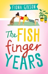 Fiona Gibson - The Fish Finger Years.