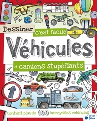 Fiona Gowen et Marie-Paule Zierski - Dessiner c'est facile Véhicules et camions stupéfiants.