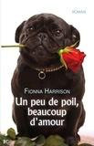 Fiona Harrisson - Un peu de poil, beaucoup d'amour.