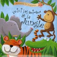 Fiona Hayes et Andrea Petrlik - Voici les animaux de la jungle.