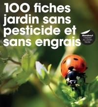 Fiona Hopes - 100 fiches pour un jardin sans pesticide, sans herbicide.