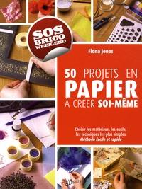 Fiona Jones - 50 projets en papier à créer soi-même.