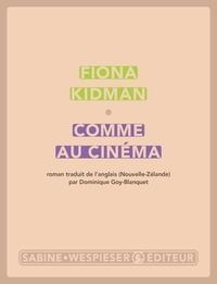 Fiona Kidman - Comme au cinéma.