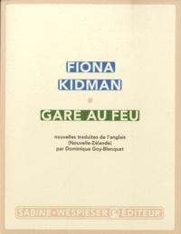 Fiona Kidman - Gare au feu.
