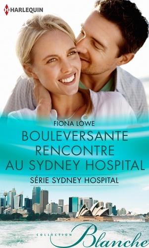 Bouleversante rencontre au Sydney Hospital. T4 - Sydney Hospital