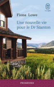 Fiona Lowe - Une nouvelle vie pour le Dr Stanton.
