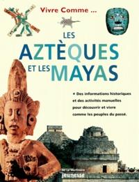 Fiona MacDonald - Les Aztèques et les Mayas.