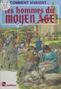 Fiona MacDonald et  Collectif - Les hommes du Moyen Âge.