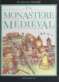 Fiona MacDonald et Gabriel Aymé - Un monastère médiéval.