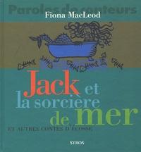 Fiona MacLeod - Jack et la sorcière de mer et autres contes d'Ecosse.