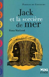 Fiona MacLeod - Jack et la sorcière de mer.